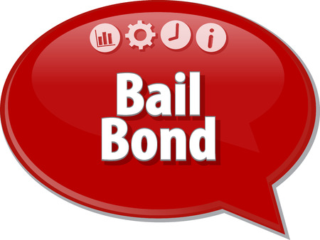 bail: Speech bubble dialog illustration of business term saying Bail Bond Stock Photo