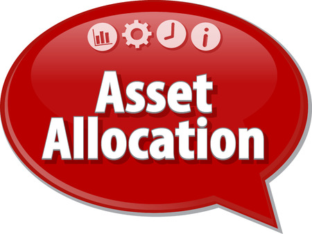 allocation: Speech bubble dialog illustration of business term saying Asset Allocation