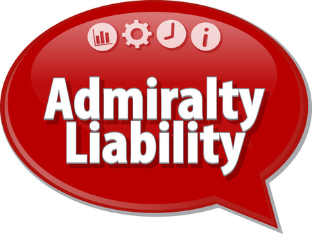 liability: Speech bubble dialog illustration of business term saying Admiralty liability