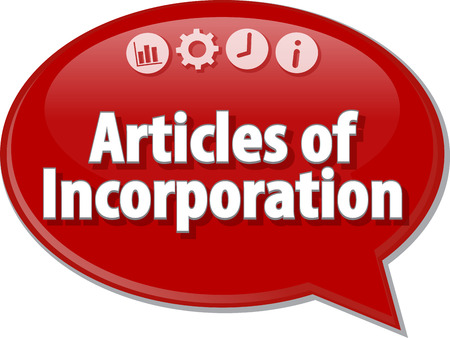 articles: Speech bubble dialog illustration of business term saying Articles of Incorporation