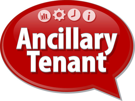 saying: Speech bubble dialog illustration of business term saying Ancillary tenant