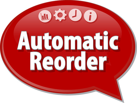 automatic: Speech bubble dialog illustration of business term saying Automatic Reorder