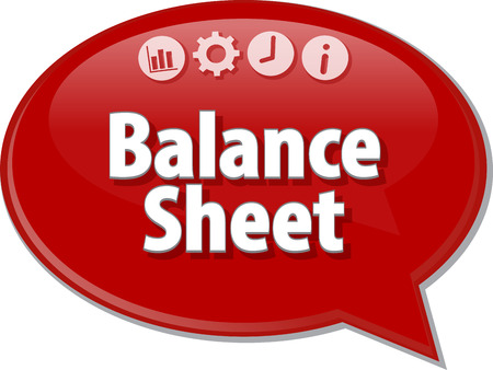 saying: Speech bubble dialog illustration of business term saying Balance Sheet