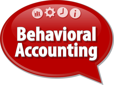terminology: Speech bubble dialog illustration of business term saying Behavioral Accounting Stock Photo
