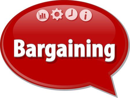 bargaining: Speech bubble dialog illustration of business term saying Bargaining