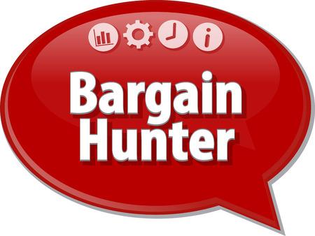 term: Speech bubble dialog illustration of business term saying Bargain Hunter Stock Photo