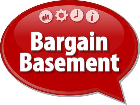 basement: Speech bubble dialog illustration of business term saying Bargain Basement Stock Photo