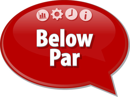 par: Speech bubble dialog illustration of business term saying Below Par