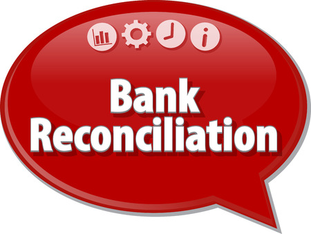 reconciliation: Speech bubble dialog illustration of business term saying Bank Reconciliation Stock Photo
