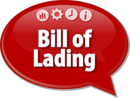 lading: Speech bubble dialog illustration of business term saying Bill of Lading Stock Photo