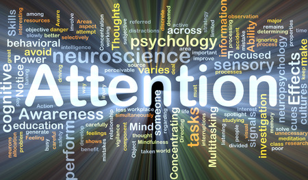 behavioral: Background concept wordcloud illustration of attention glowing light