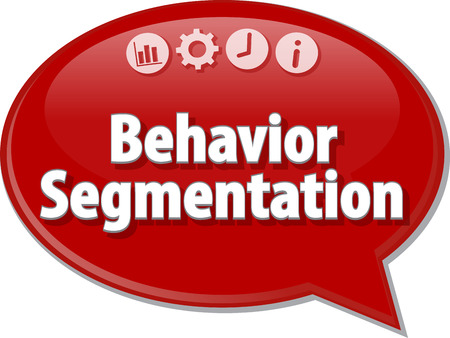 segmentation: Speech bubble dialog illustration of business term saying Behavior Segmentation Stock Photo