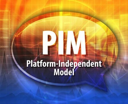 definition: Speech bubble illustration of information technology acronym abbreviation term definition PIM Platform-Independent Model Stock Photo