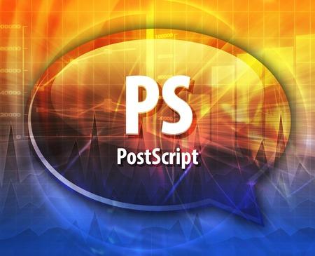 Speech bubble illustration of information technology acronym abbreviation term definition PS Postscript