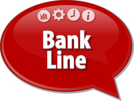term: Speech bubble dialog illustration of business term saying Bank Line