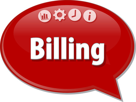 saying: Speech bubble dialog illustration of business term saying Billing