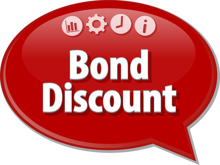 term: Speech bubble dialog illustration of business term saying Bond Discount