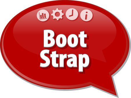 term: Speech bubble dialog illustration of business term saying Bootstrap Acquisition