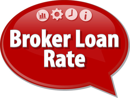 terminology: Speech bubble dialog illustration of business term saying Broker Loan Rate
