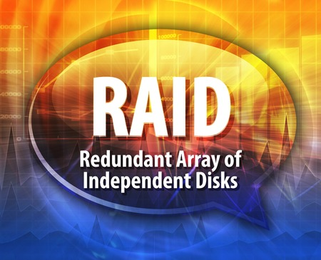 raid: Speech bubble illustration of information technology acronym abbreviation term definition RAID Redundant Array of Independent Disks