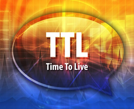 ttl: Speech bubble illustration of information technology acronym abbreviation term definition TTL Time to Live