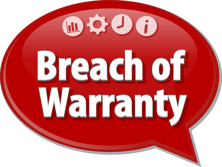 breach: Speech bubble dialog illustration of business term saying Breach of Warranty
