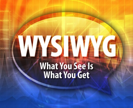 see: Speech bubble illustration of information technology acronym abbreviation term definition WYSIWYG What You See Is What You Get Stock Photo