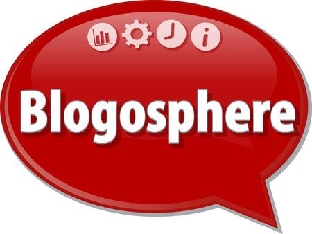 Speech bubble dialog illustration of business term saying Blogosphere