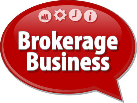 saying: Speech bubble dialog illustration of business term saying Brokerage Business