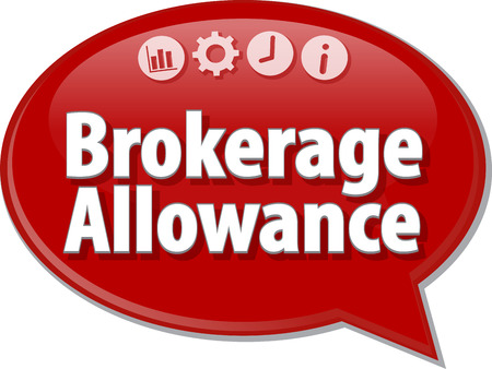 brokerage: Speech bubble dialog illustration of business term saying Brokerage Allowance