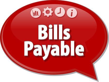 payable: Speech bubble dialog illustration of business term saying Bills Payable