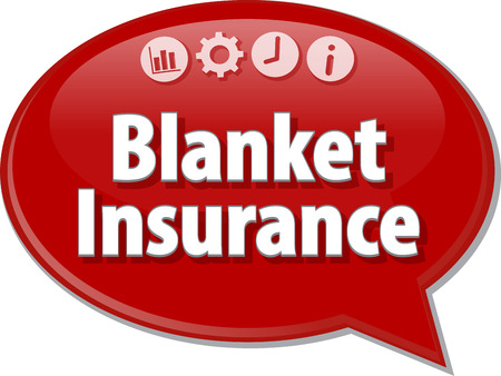 saying: Speech bubble dialog illustration of business term saying Blanket Insurance Stock Photo
