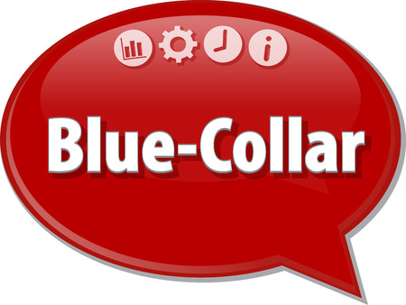 terminology: Speech bubble dialog illustration of business term saying Blue-Collar