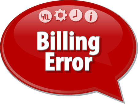 terminology: Speech bubble dialog illustration of business term saying Billing Error
