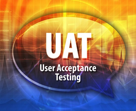 acceptance: Speech bubble illustration of information technology acronym abbreviation term definition UAT User Acceptance Testing Stock Photo