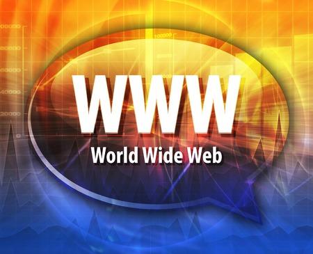 world wide: Speech bubble illustration of information technology acronym abbreviation term definition WWW World Wide Web