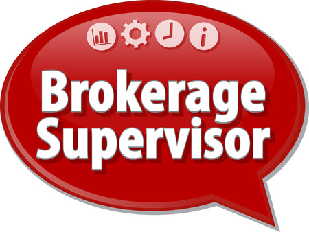 brokerage: Speech bubble dialog illustration of business term saying Brokerage Supervisor