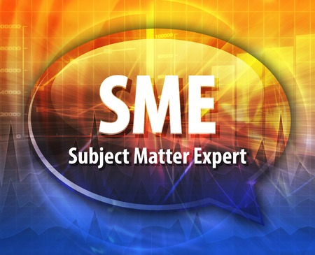 matter: Speech bubble illustration of information technology acronym abbreviation term definition SME Subject Matter Expert