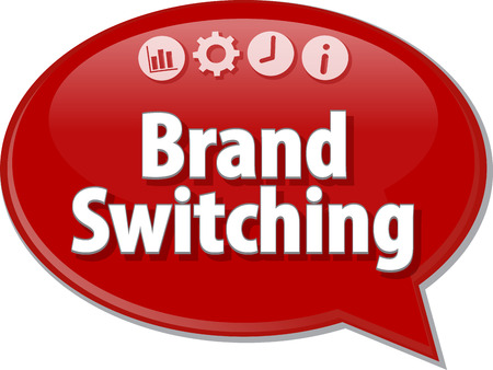 switching: Speech bubble dialog illustration of business term saying Brand Switching