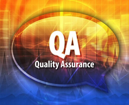 definition: Speech bubble illustration of information technology acronym abbreviation term definition QA Quality Assurance