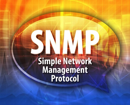 definition: Speech bubble illustration of information technology acronym abbreviation term definition SNMP Simple Network Management Protocol