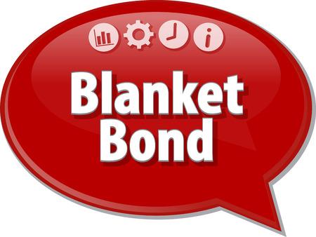 bond: Speech bubble dialog illustration of business term saying Blanket Bond