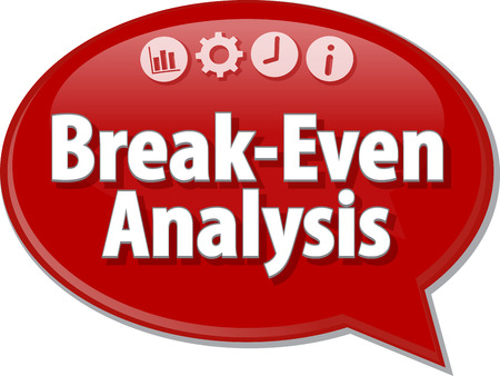 terminology: Speech bubble dialog illustration of business term saying Break-Even Analysis Stock Photo