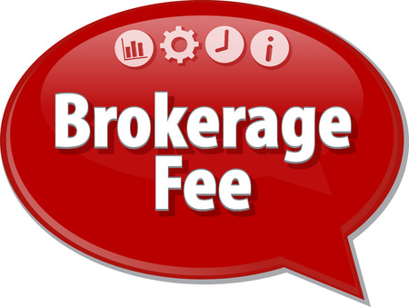 brokerage: Speech bubble dialog illustration of business term saying Brokerage Fee Stock Photo