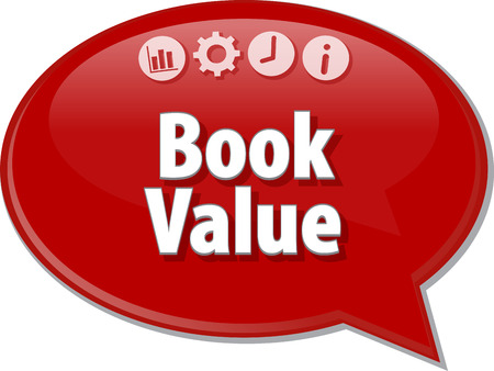 terminology: Speech bubble dialog illustration of business term saying Book Value