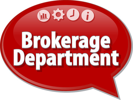 terminology: Speech bubble dialog illustration of business term saying Brokerage Department
