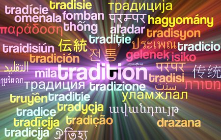 tradional: Background concept wordcloud multilanguage international many language illustration of tradition glowing light