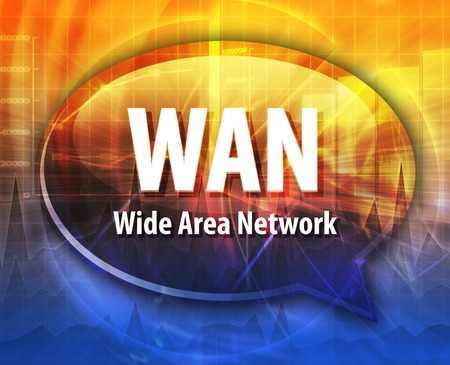 definition: Speech bubble illustration of information technology acronym abbreviation term definition WAN Wide Area Network