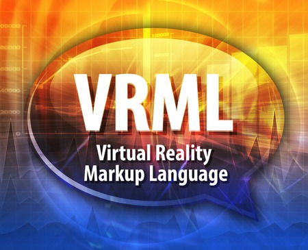 markup: Speech bubble illustration of information technology acronym abbreviation term definition VRML Virtual Reality Markup Language