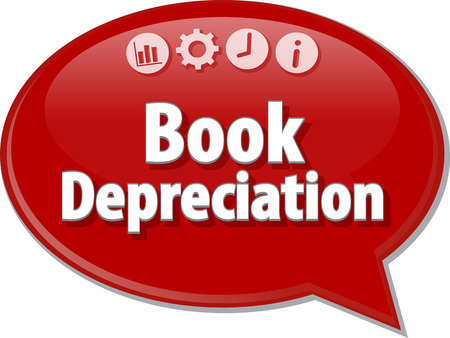 saying: Speech bubble dialog illustration of business term saying Book Depreciation